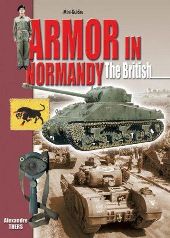 9782915239416: Armor in Normandy: The British (Mini-Guides)
