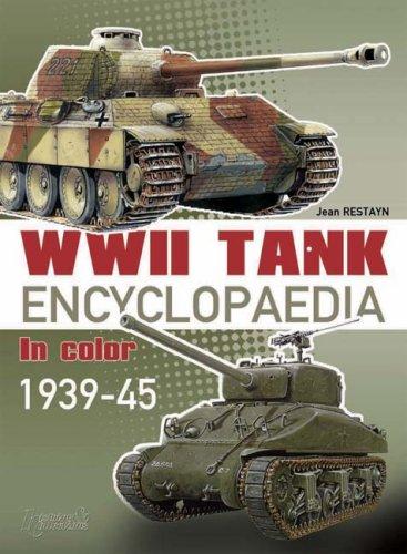 WWII Tank Encyclopaedia, 1939-45 (9782915239478) by Jean Restayn