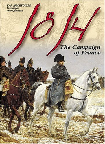 9782915239560: 1814, The Campaign of France (Great Battles of the First Empire)