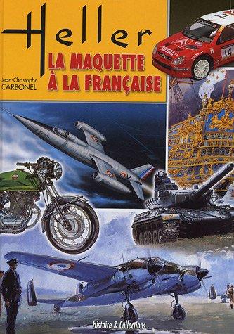 Heller: La Maquette a La Francaise: Carbonel, Jean Christophe