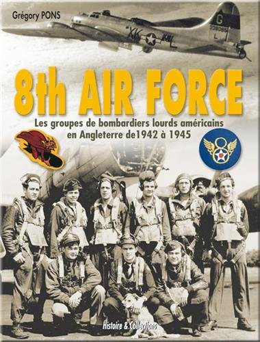 9782915239812: 8th Air Force (French Edition)
