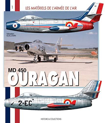 9782915239898: MD 450 Ouragan (Les Materiels de l'Armee de l'Air) (French Edition)