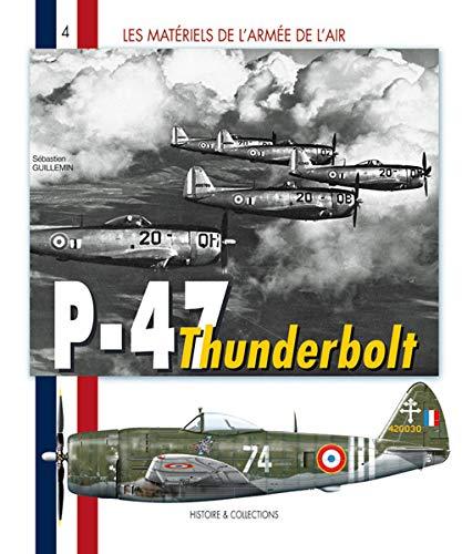 9782915239904: Republic P-47 Thunderbolt (Les Materials de l'Armee de l'air)