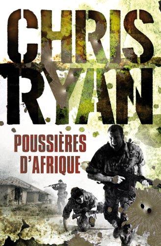 Poussières d'Afrique (French Edition) (2915243360) by Chris Ryan