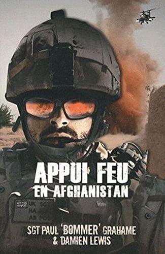 APPUI FEU EN AFGHANISTAN: BOMMER GRAHAME LEWIS
