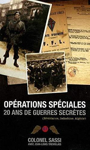 OPERATIONS SPECIALES 20 ANS GUERRES SECR: SASSI COLONEL