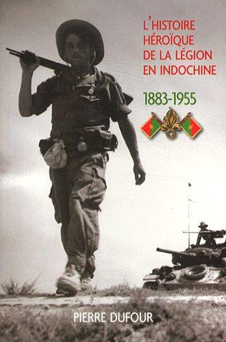 9782915243499: L'histoire h�roique de la l�gion en Indochine