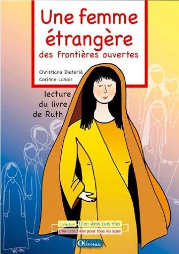 9782915245608: Une femme étrangère, des frontières ouvertes : Lecture du livre de Ruth