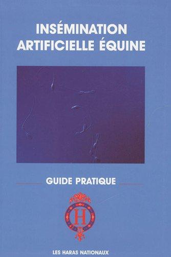 9782915250039: Insémination artificielle équine : Guide pratique