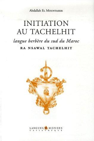 9782915255508: Initiation au Tachelhit : Langue berbère du sud du Maroc (1CD audio)