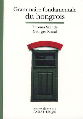 9782915255553: Grammaire fondamentale du hongrois (Langues Inalco)