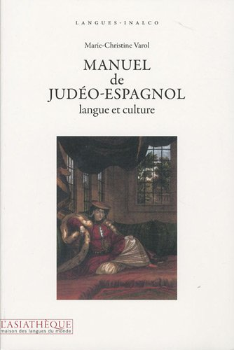 Manuel de judéo-espagnol, langue et culture, livre + 1CD audio (Langues Inalco) (French Edition) - Varol, Marie-Christine