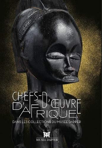 9782915258417: Chefs-d'oeuvre d'Afrique : Dans les collection du musée Dapper