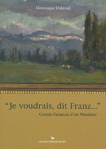 9782915266078: Je voudrais, dit Franz ... (French Edition)