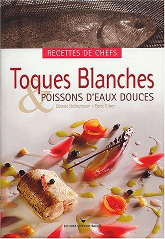 9782915266115: Toques Blanches & poissons d'eaux douces