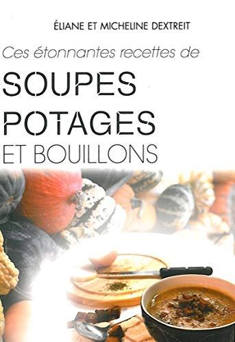 9782915270020: Ces �tonnantes recettes de soupes, potages et bouillons