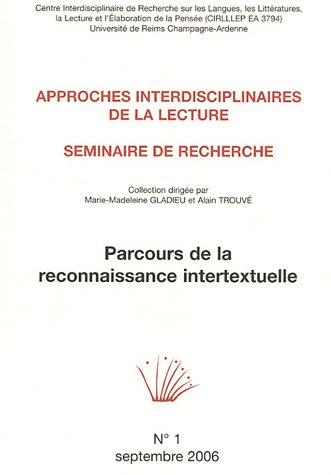 9782915271140: Parcours de la reconnaissance intertextuelle, N� 1 : Approches interdisciplinaires de la lecture : S�minaire de recherche