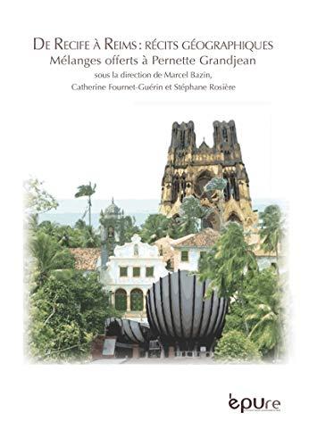 9782915271645: De Recife a Reims : Recits Geographiques. Melanges Offerts a Pernette Grandjean