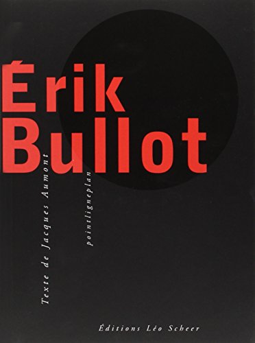 9782915280159: Erik Bullot (+ DVD) (EDITIONS LEO SCHEER)