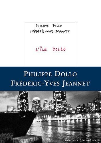 ÎLE DOLLO (L'): JEANNET FRÉDÉRIC-YVES