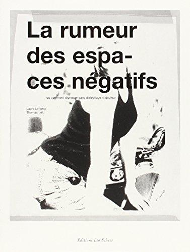 La rumeur des espaces négatifs : Ou comment digresser sans dialectique ni douleur: Thomas L�...