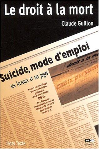 9782915286342: Droit � la mort : Suicide mode d'emploi