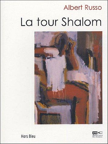 La tour Shalom: Albert Russo