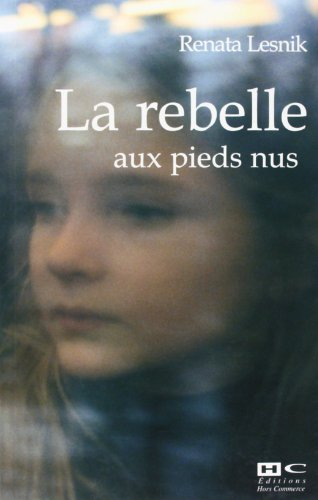 La rebelle aux pieds nus: Lesnik, Renata