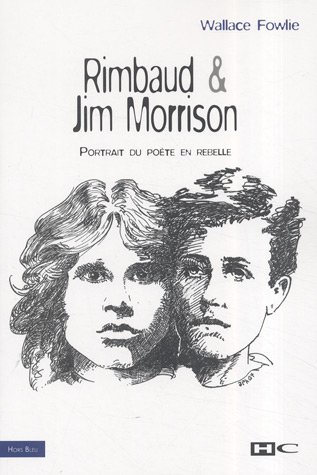 Rimbaud et Jim Morrison: Portrait du poète en rebelle (9782915286670) by [???]