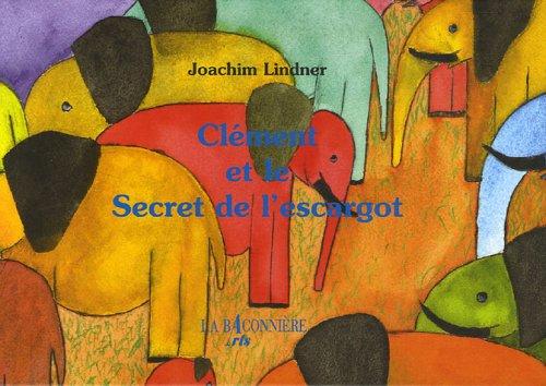CLEMENT ET LE SECRET DE L ESCARGOT: LINDNER JOACHIM