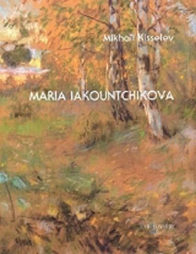 MARIA IAKOUNTCHIKOVA: KISSELEV MIKHAIL