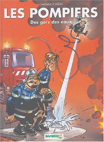 9782915309485: Pack les pompiers, numéro 1 : Des gars des eaux