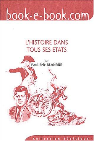 9782915312034: L'histoire dans tous ses états : Idées fausses, erreurs et mensonges d'Abraham à Kennedy