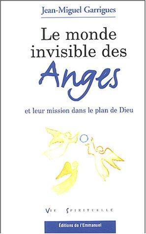 9782915313048: Le monde invisible des anges et leur mission dans le plan de Dieu (French Edition)