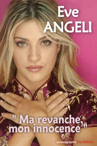 9782915320183: Ma revanche, mon innocence (French Edition)