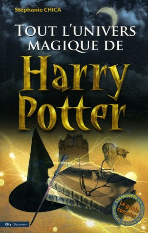 9782915320572: Tout l'univers magique de Harry Potter