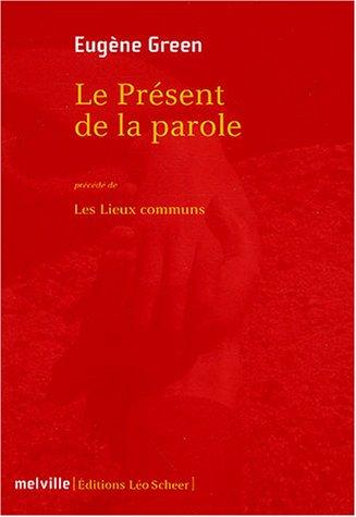 9782915341157: Le présent de la parole précédé de Les lieux communs