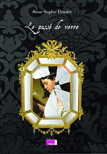 9782915345308: Le Passe de Verre