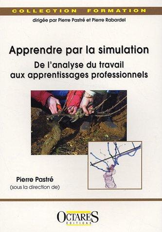 9782915346244: Apprendre par la simulation : De l'analyse du travail aux apprentissages professionnels (Formation)