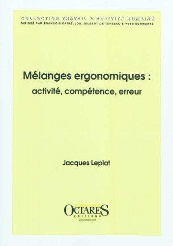 9782915346879: Melanges ergonomiques : activite, competence, erreur