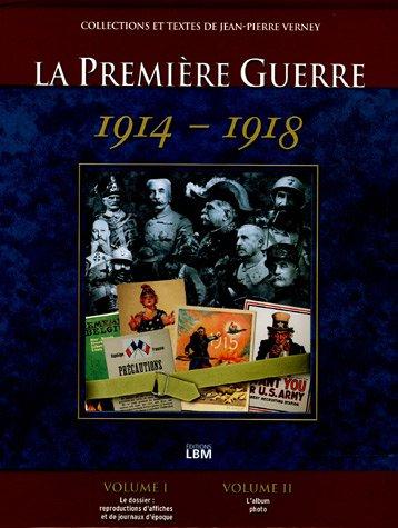 9782915347265: La Premi�re Guerre Mondiale 1914-1918 Coffret en 2 volumes : Le dossier ; L'album photo in�dit