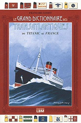 9782915347869: grand dictionnaire transatlantiques, titanic au france