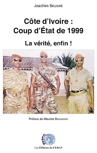 9782915352818: C�te d'Ivoire : coup d'Etat de 1999. La v�rit�, enfin !