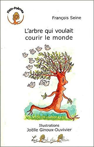 9782915355659: L'arbre qui voulait courir le monde
