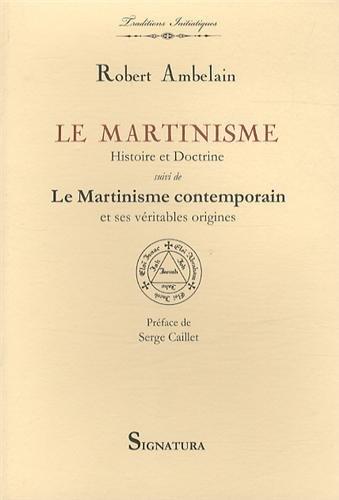 9782915369212: Le Martinisme : Histoire et doctrine