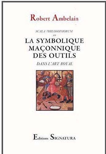 9782915369236: la symbolique maconnique des outils dans l'art royal