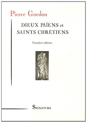9782915369304: Dieux païens et saints chrétiens
