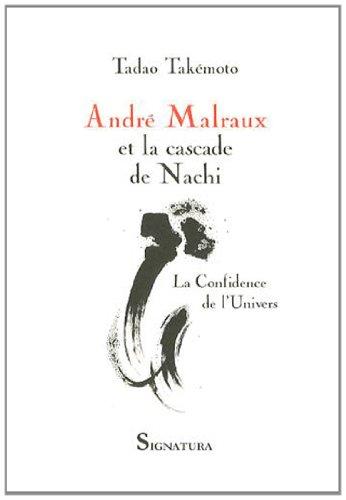 9782915369342: Andr� Malraux et la cascade de Nachi : La confidence de l'univers