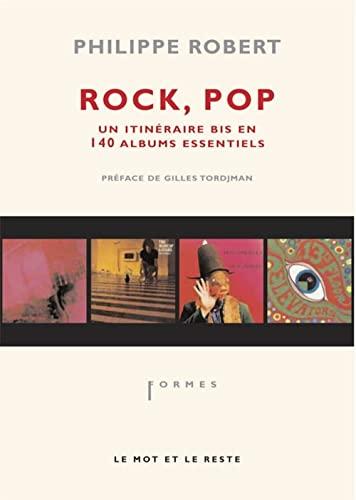 9782915378313: Rock, Pop, Un Itinéraire bis en 140 albums essentiels