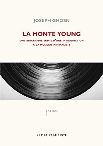9782915378917: La Monte Young : Une biographie suivie d'une discographie sélective sur le minimalisme (Formes)
